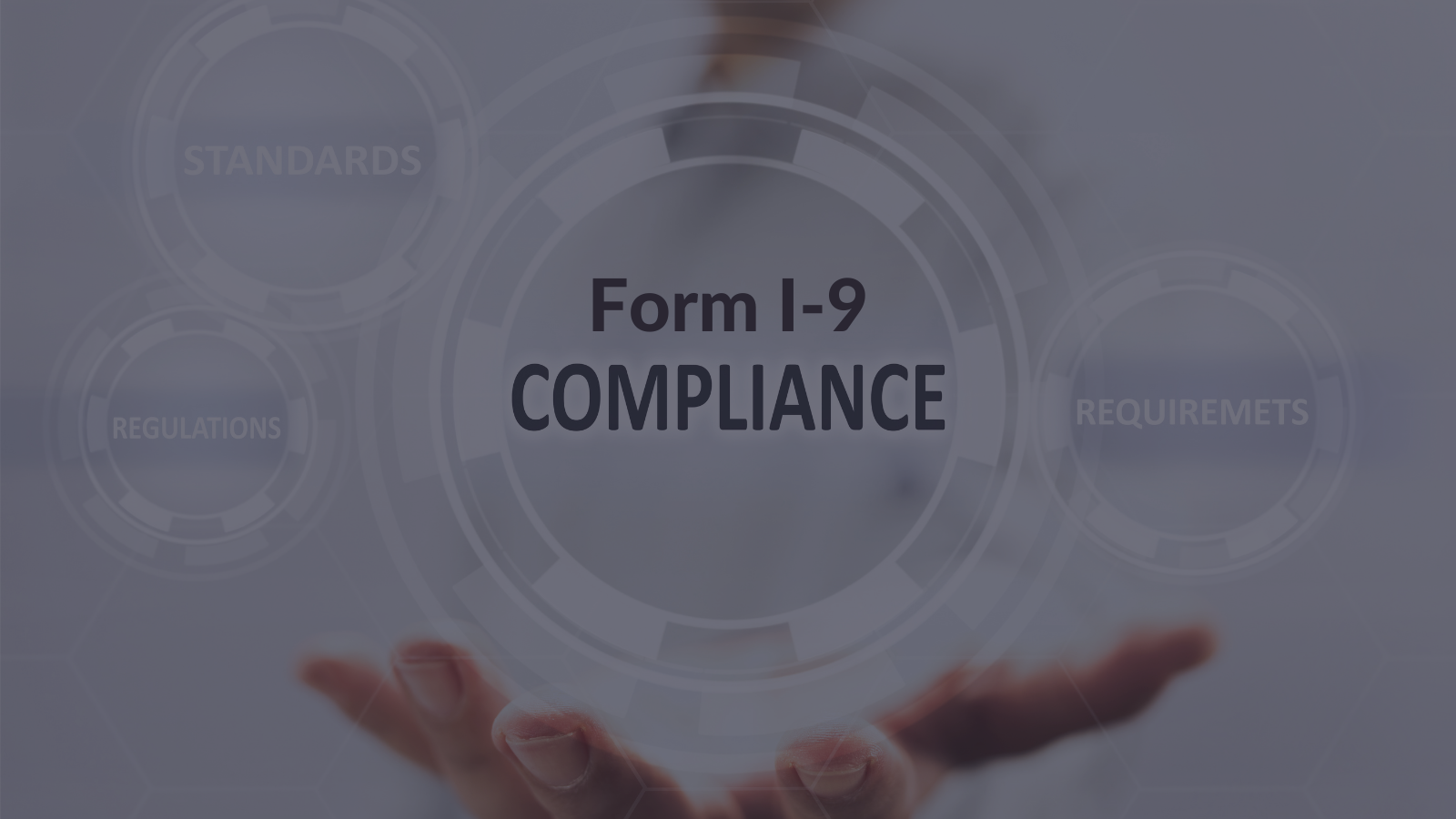 Form I-9 Compliance: Knowing the Facts and Debunking the Myths