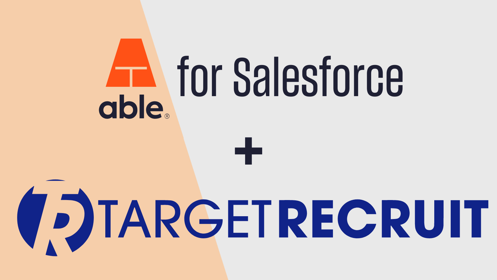 Able For Salesforce Now Available for TargetRecruit Customers