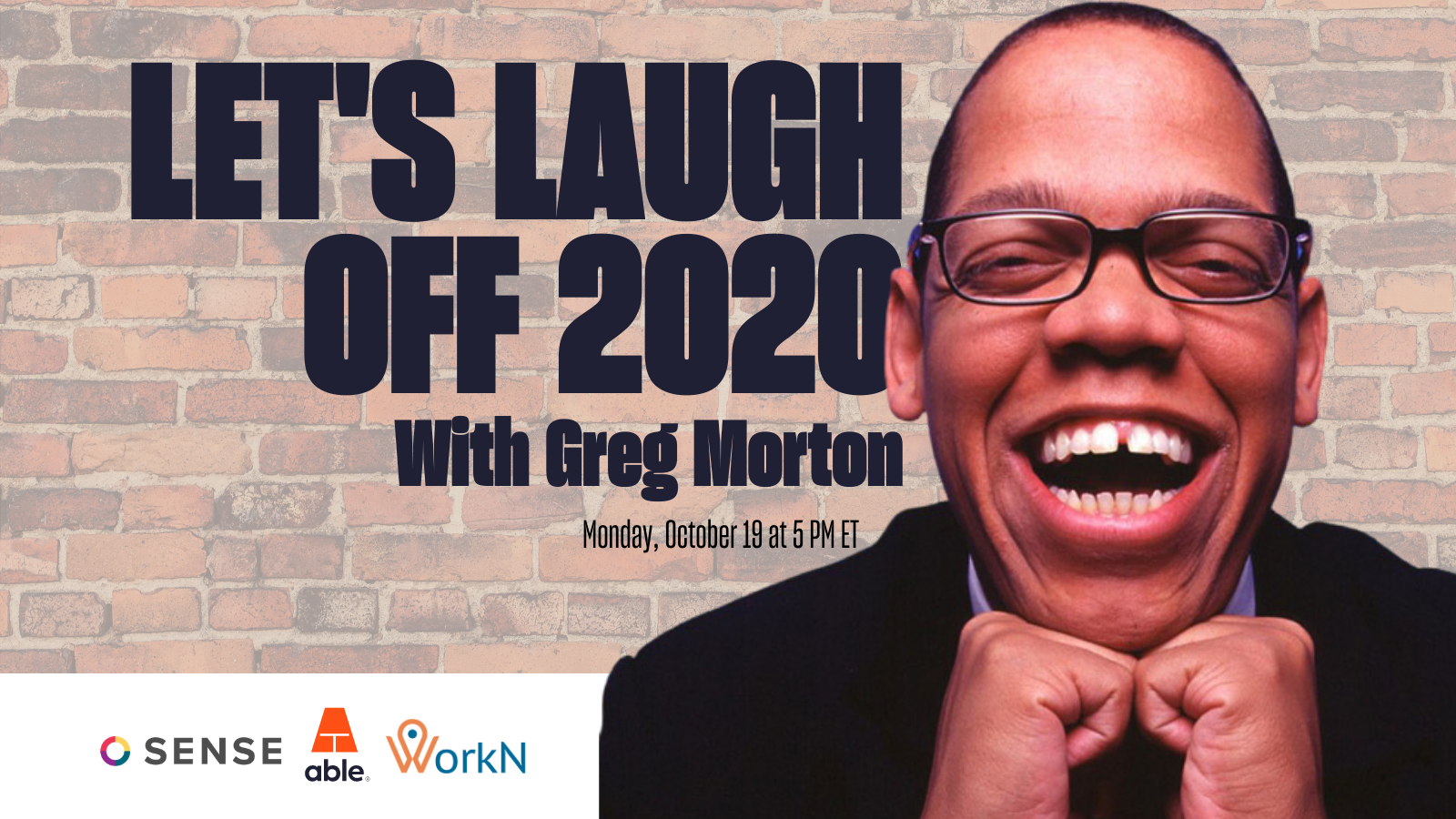 Join Able, Sense, and WorkN for Let's Laugh Off 2020 with Greg Morton, a virtual comedy show for the entire family.