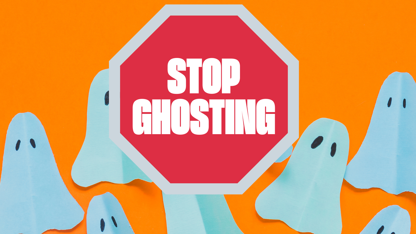 How to Stop Ghosting in its Tracks